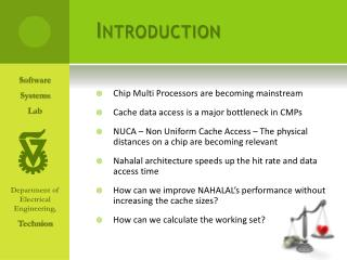 Chip Multi Processors are becoming mainstream Cache data access is a major bottleneck in CMPs