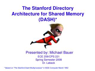 The Stanford Directory Architecture for Shared Memory (DASH)*