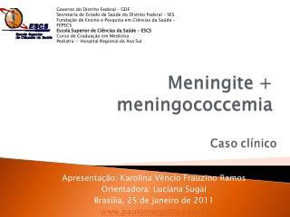 Apresentação: Karolina Vêncio Frauzino Ramos Orientadora: Luciana Sugai