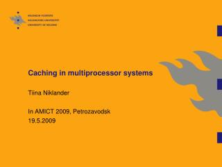 Caching in multiprocessor systems