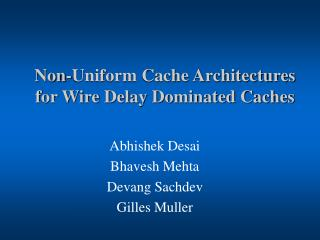 Non-Uniform Cache Architectures for Wire Delay Dominated Caches
