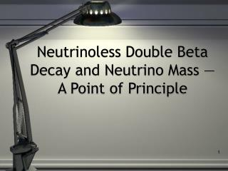 Neutrinoless Double Beta Decay and Neutrino Mass —  A Point of Principle