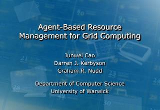 Agent-Based Resource Management for Grid Computing