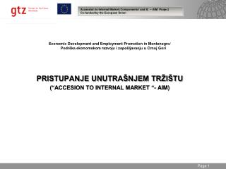 Accession to Internal Market (Components I and II)  � AIM  Project