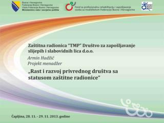 """""""TMP"""" Društvo  za zapošljavanje slijepih i slabovidnih lica d.o.o Sarajevo Ramiza Salčina 2"""