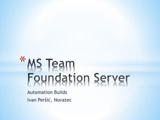 MS  Team Foundation  Server
