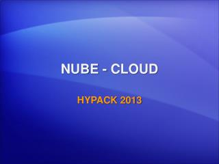 NUBE - CLOUD