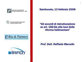 Sambuceto, 13 febbraio 2008     Gli accordi di ristrutturazione ex art. 182-bis alla luce della riforma fallimentare