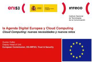 la Agenda Digital Europea y Cloud Computing Cloud Computing: nuevas necesidades y nuevos retos