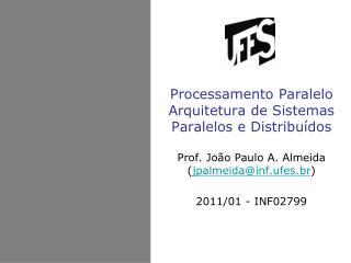 Processamento Paralelo Arquitetura de Sistemas Paralelos e Distribuídos