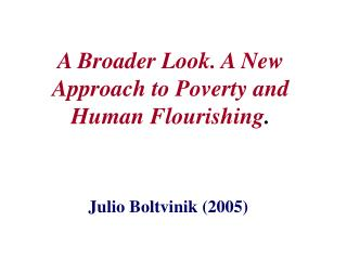 A Broader Look. A New Approach to Poverty and Human Flourishing .