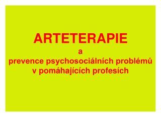 ARTETERAPIE a prevence psychosociálních problémů v pomáhajících profesích