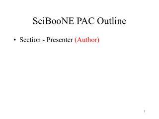 SciBooNE PAC Outline