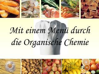 Mit einem Men  durch die Organische Chemie