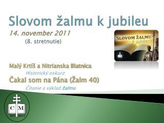Slovom žalmu k jubileu 14. november 2011  (8. stretnutie)