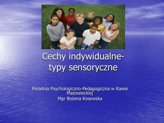 Cechy indywidualne-typy sensoryczne