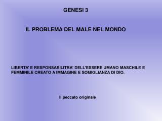 GENESI 3 IL PROBLEMA DEL MALE NEL MONDO