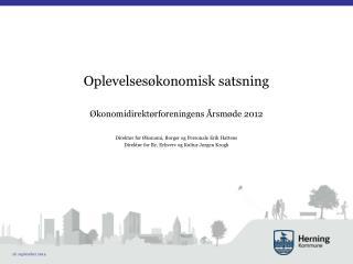 Oplevelsesøkonomisk satsning Økonomidirektørforeningens Årsmøde 2012