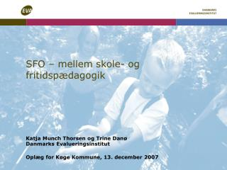 SFO – mellem skole- og fritidspædagogik