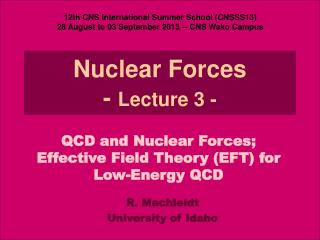 Nuclear Forces -  Lecture 3 -