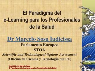 Nov 2002   Dr Marcelo Sosa El Paradigma del e-Learning para los Profesionales de la Salud