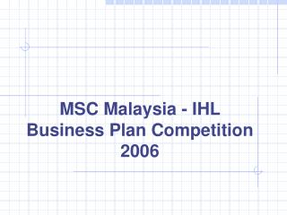 MSC Malaysia - IHL Business Plan Competition 2006