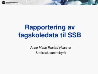Rapportering av fagskoledata til SSB
