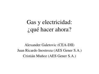 Gas y  electricidad :  � qu� hacer ahora ?