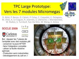 TPC Large Prototype: Vers les 7 modules Micromegas