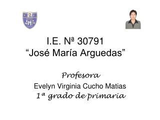 """I.E. Nª 30791 """"José María Arguedas"""""""