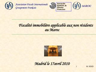 Fiscalité immobilière applicable aux non résidents au Maroc Madrid le 17avril 2010