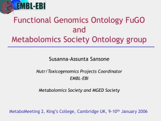 Functional Genomics Ontology FuGO and Metabolomics Society Ontology group