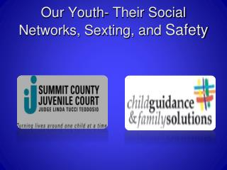 Our Youth- Their Social Networks, Sexting, and  Safety