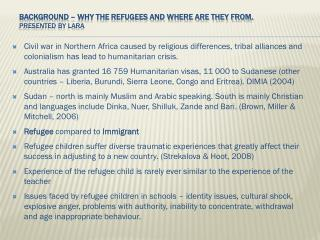 Background – Why the Refugees and where are they from.  Presented by Lara