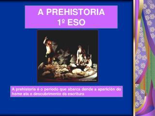 A PREHISTORIA 1� ESO