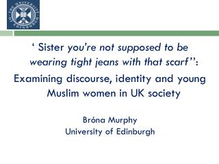 ' Sister  you're not supposed to be wearing tight jeans with that scarf' ':