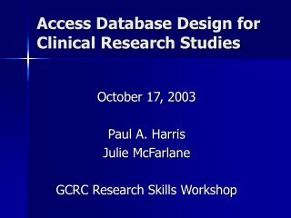 Access Database Design for Clinical Research Studies