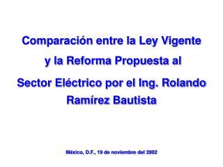 Comparaci�n entre la Ley Vigente  y la Reforma Propuesta al