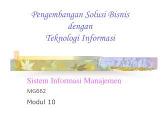 Pengembangan Solusi Bisnis dengan Teknologi Informasi