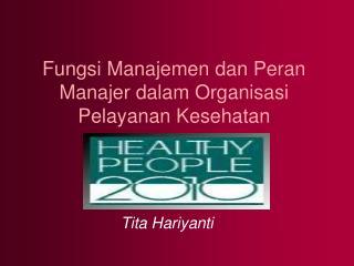 Fungsi Manajemen dan Peran Manajer dalam Organisasi Pelayanan Kesehatan