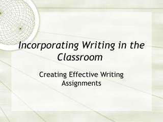 Incorporating Writing in the Classroom