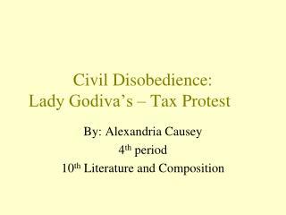 Civil Disobedience: Lady Godiva's – Tax Protest