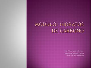 Modulo: Hidratos de Carbono