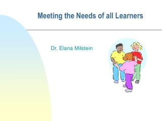 Meeting the Needs of all Learners