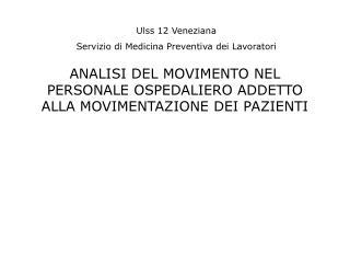 ANALISI DEL MOVIMENTO NEL PERSONALE OSPEDALIERO ADDETTO ALLA MOVIMENTAZIONE DEI PAZIENTI