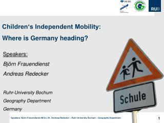 Children's Independent Mobility: Where is Germany heading?