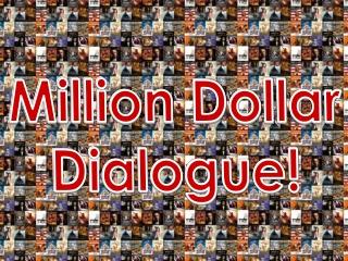 Million Dollar Dialogue