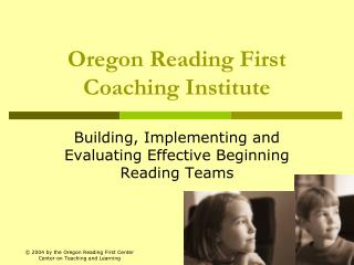 Oregon Reading First Coaching Institute