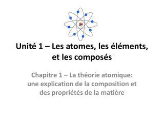 Unité  1 – Les atomes, les éléments, et les composés