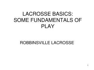 LACROSSE BASICS: SOME FUNDAMENTALS OF PLAY